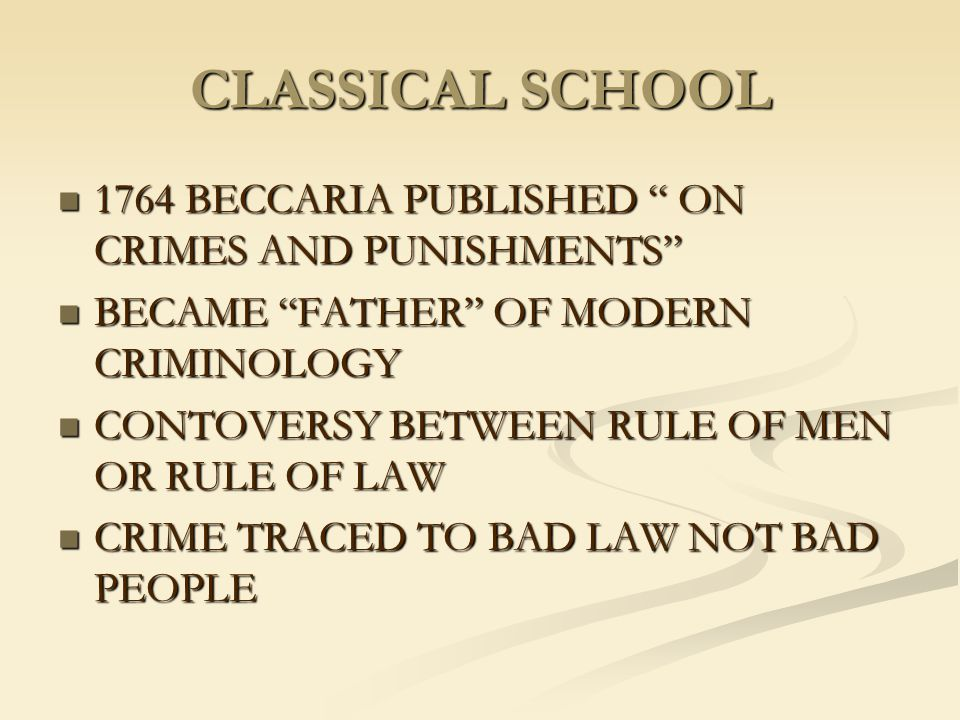 CLASSICAL SCHOOL 1764 BECCARIA PUBLISHED ON CRIMES AND PUNISHMENTS