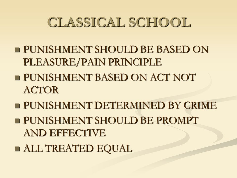 CLASSICAL SCHOOL PUNISHMENT SHOULD BE BASED ON PLEASURE/PAIN PRINCIPLE
