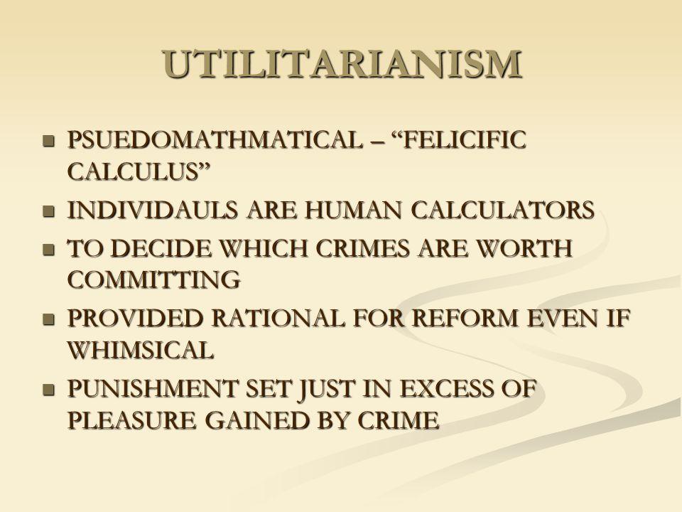 UTILITARIANISM PSUEDOMATHMATICAL – FELICIFIC CALCULUS
