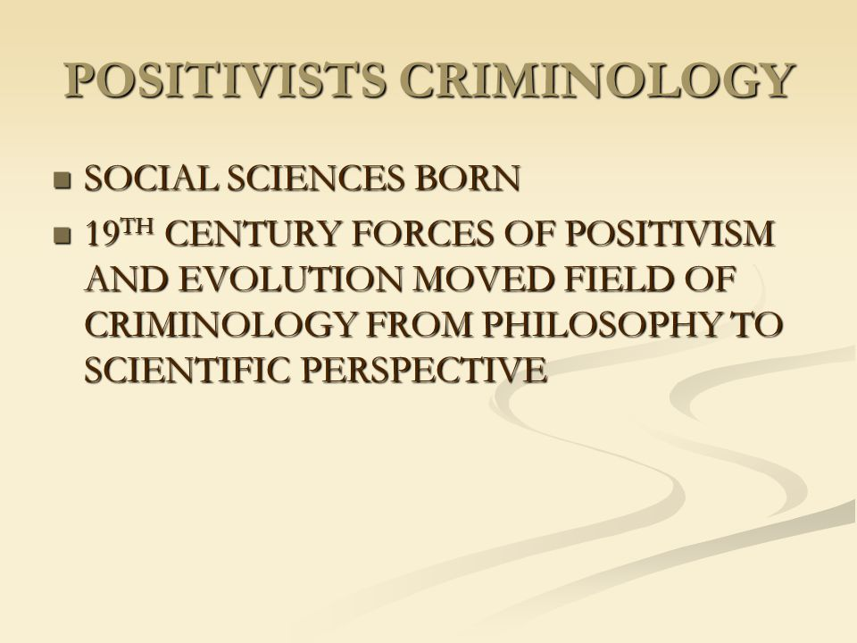 POSITIVISTS CRIMINOLOGY