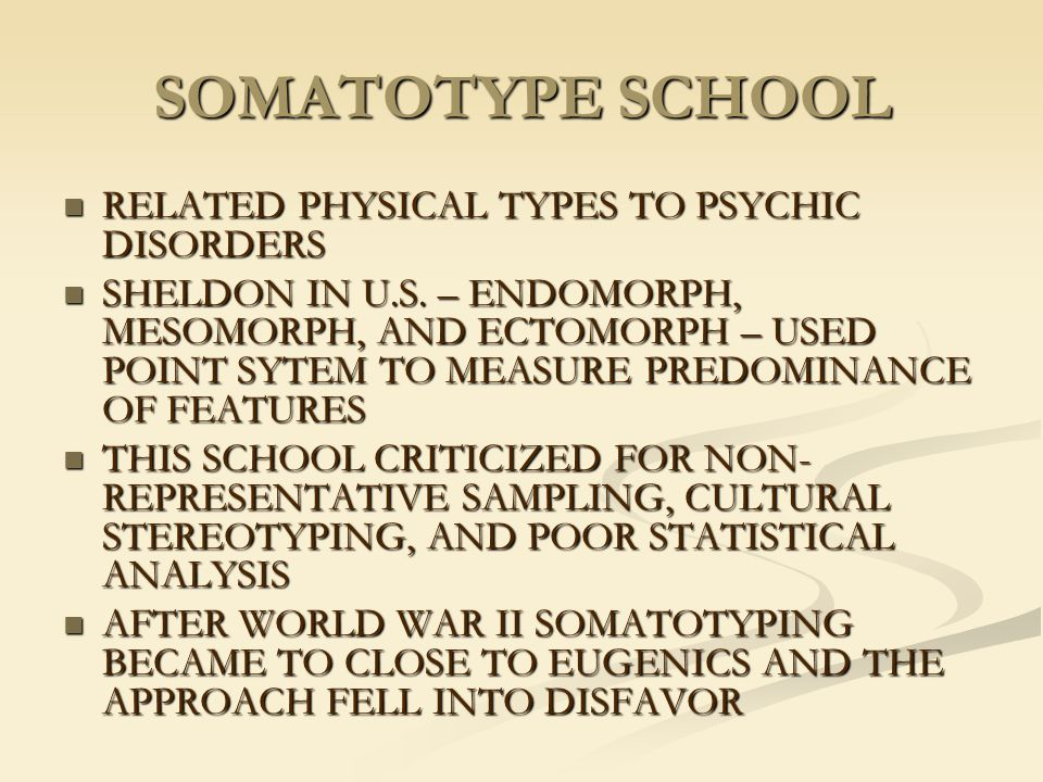 SOMATOTYPE SCHOOL RELATED PHYSICAL TYPES TO PSYCHIC DISORDERS
