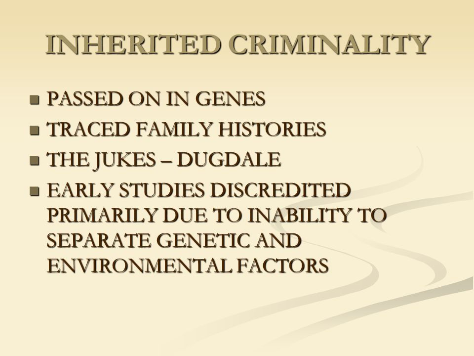 INHERITED CRIMINALITY