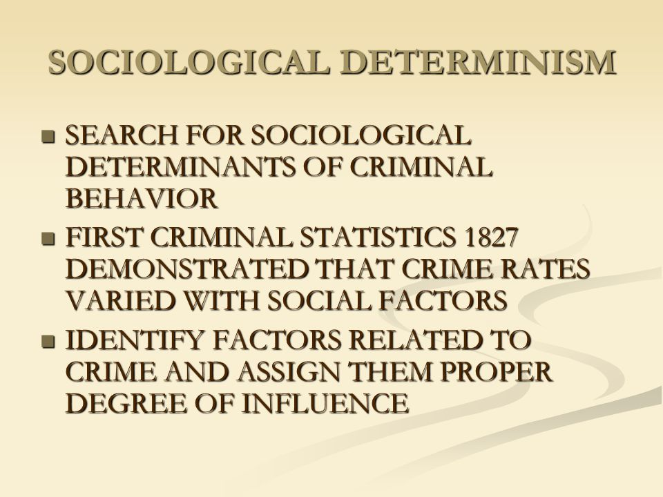 SOCIOLOGICAL DETERMINISM