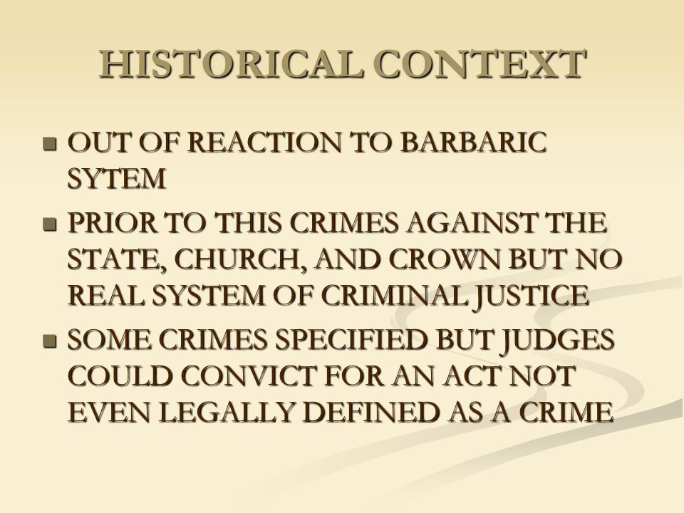 HISTORICAL CONTEXT OUT OF REACTION TO BARBARIC SYTEM