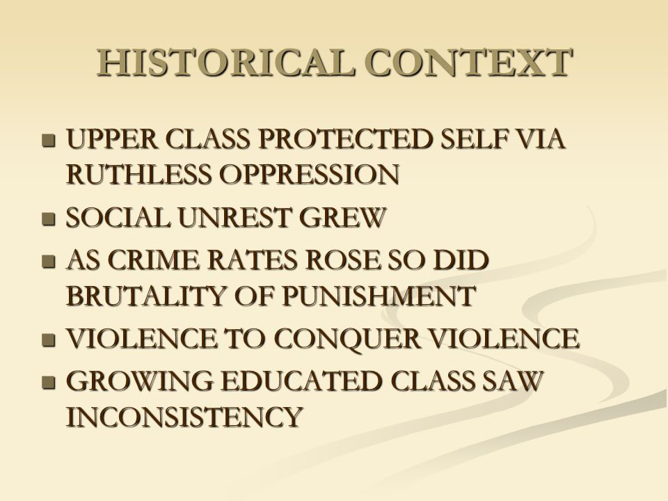 HISTORICAL CONTEXT UPPER CLASS PROTECTED SELF VIA RUTHLESS OPPRESSION