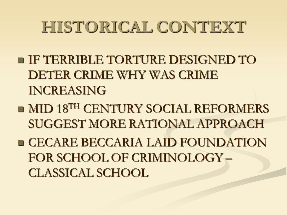 HISTORICAL CONTEXT IF TERRIBLE TORTURE DESIGNED TO DETER CRIME WHY WAS CRIME INCREASING.