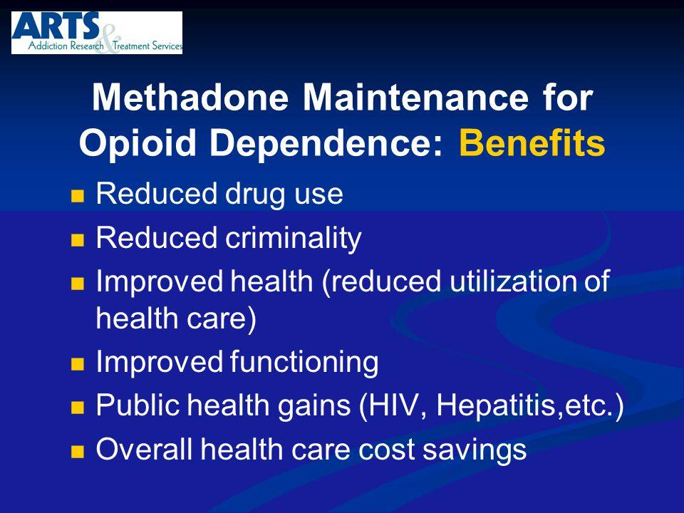 Methadone Maintenance for Opioid Dependence: Benefits