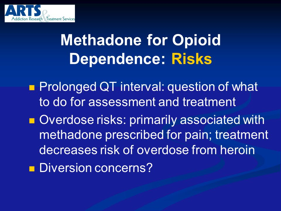 Methadone for Opioid Dependence: Risks