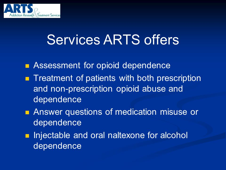 Services ARTS offers Assessment for opioid dependence