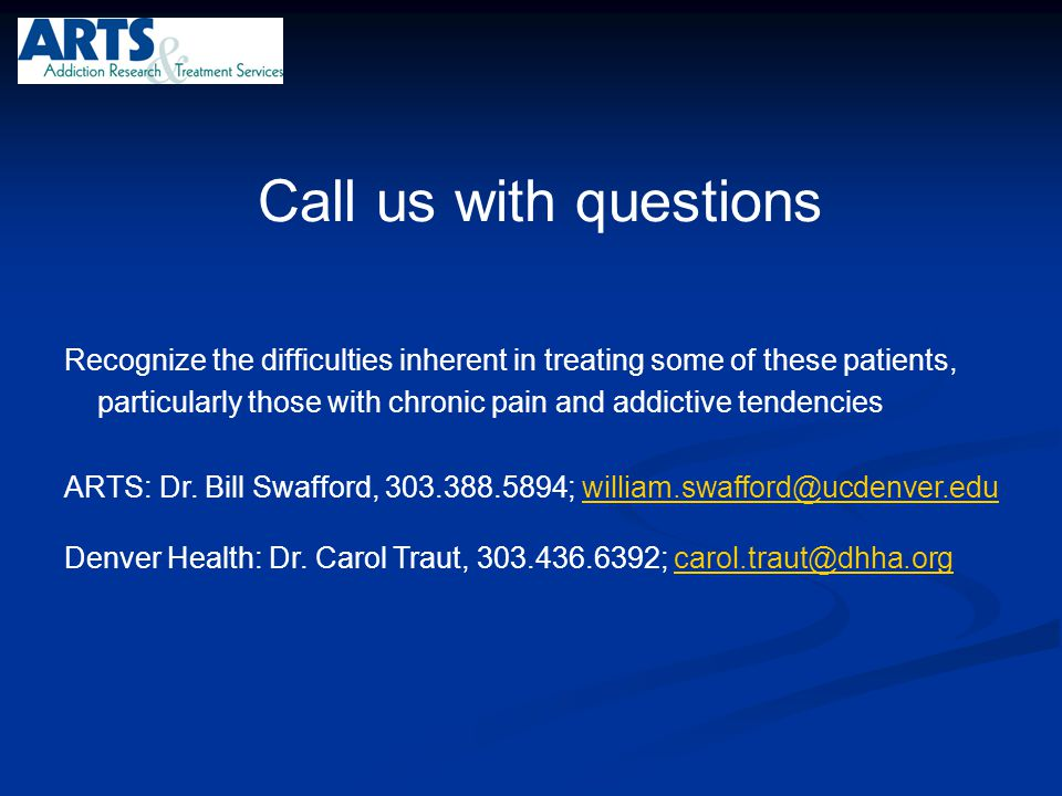 Call us with questions Recognize the difficulties inherent in treating some of these patients,