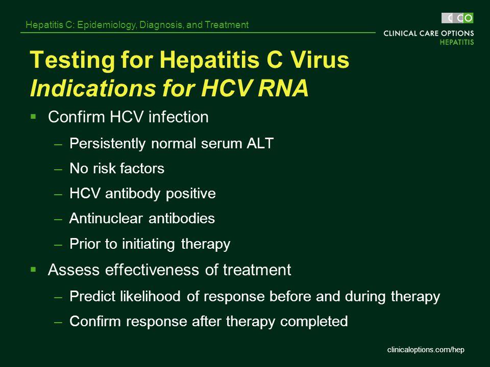 Testing for Hepatitis C Virus Indications for HCV RNA