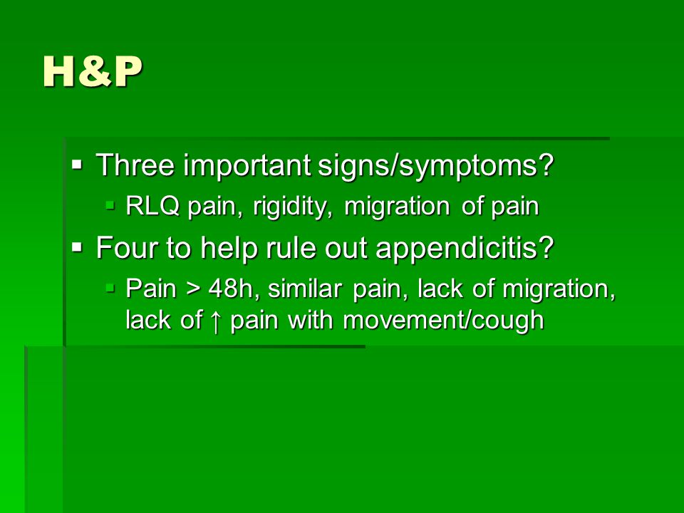 H&P Three important signs/symptoms