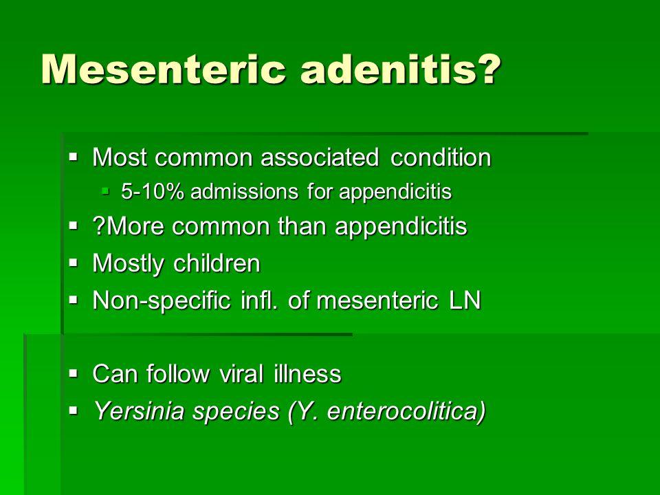 Mesenteric adenitis Most common associated condition