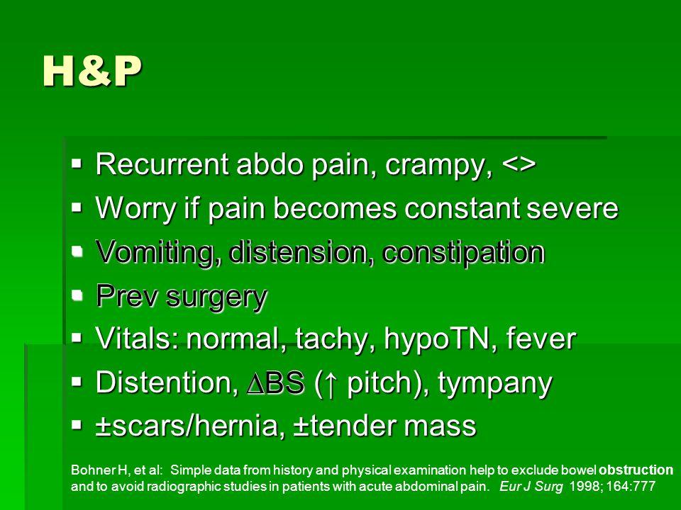 H&P Recurrent abdo pain, crampy, <>