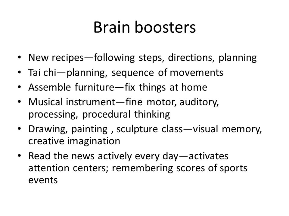 Brain boosters New recipes—following steps, directions, planning