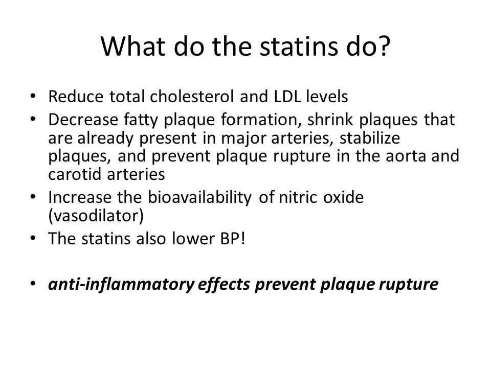 What do the statins do Reduce total cholesterol and LDL levels