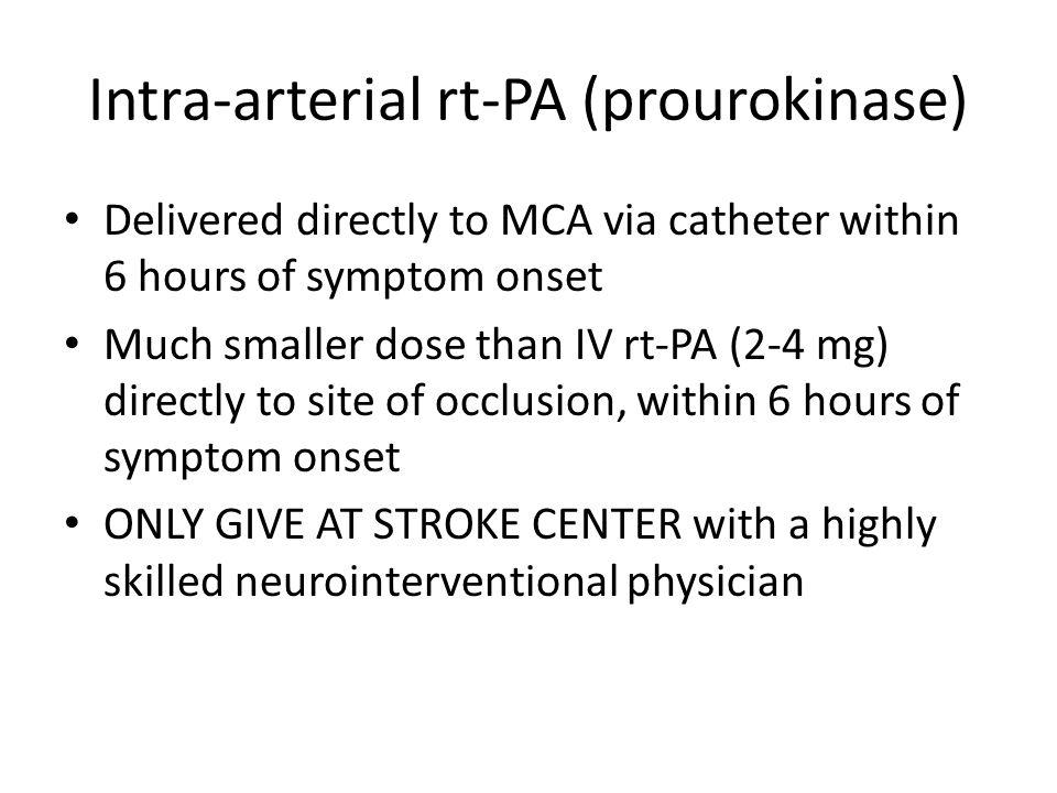 Intra-arterial rt-PA (prourokinase)