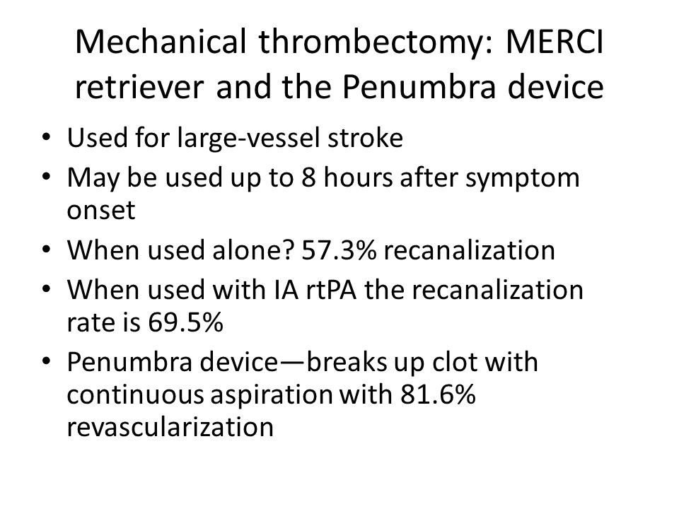 Mechanical thrombectomy: MERCI retriever and the Penumbra device