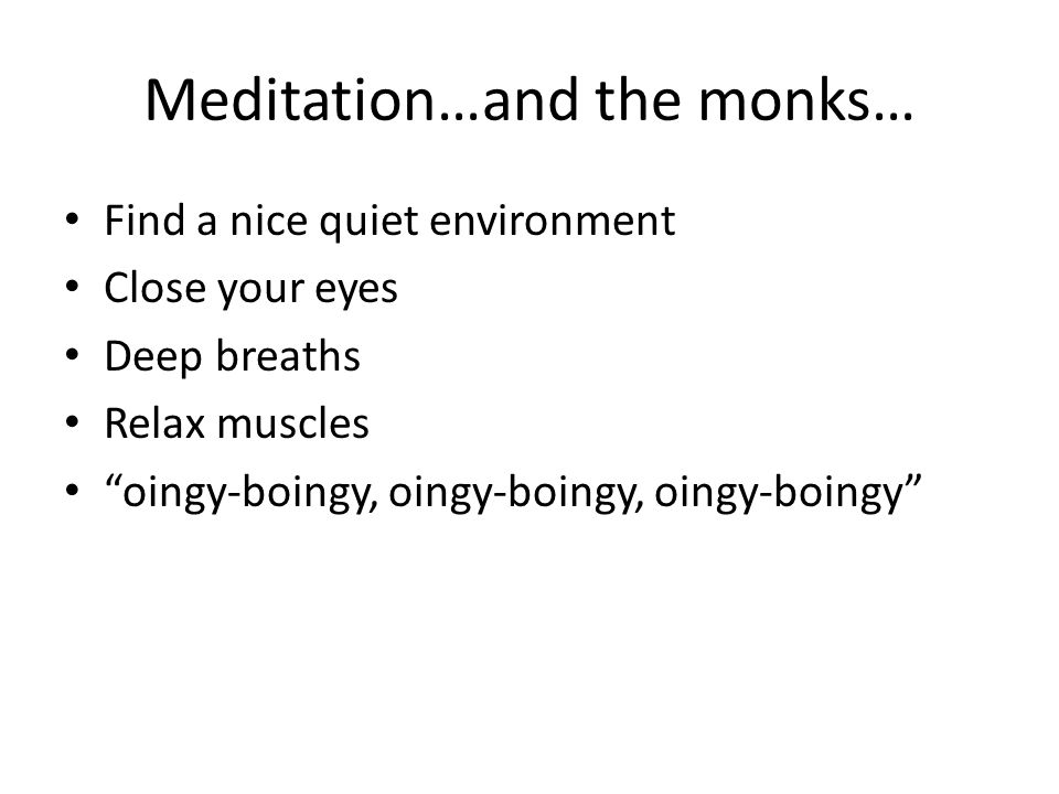 Meditation…and the monks…