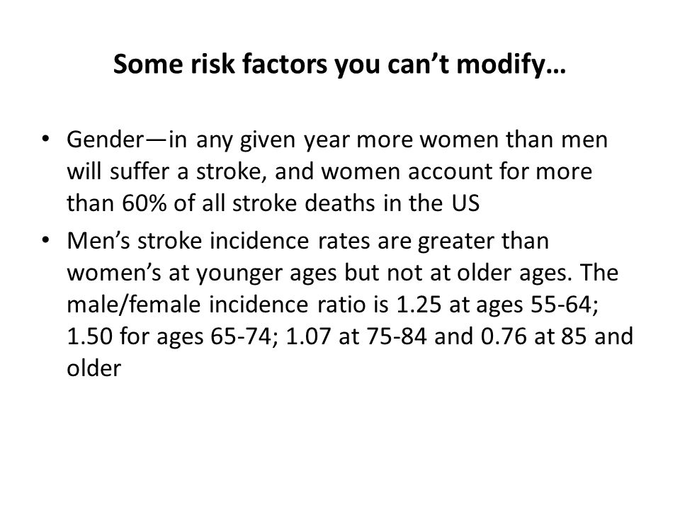 Some risk factors you can't modify…