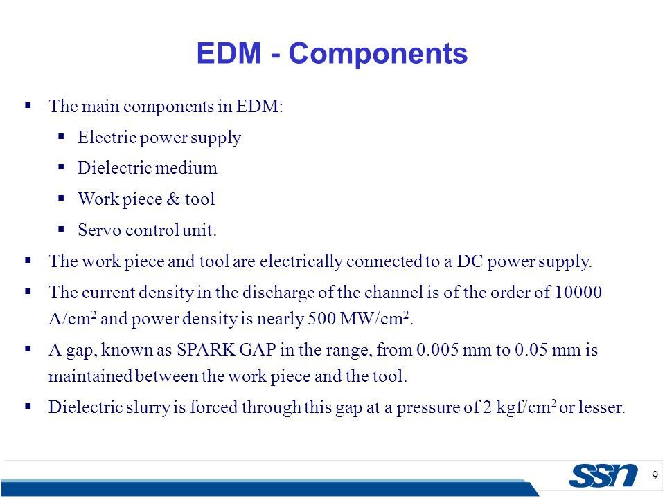 EDM - Components The main components in EDM: Electric power supply