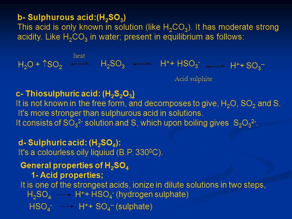 b- Sulphurous acid:(H2SO3)