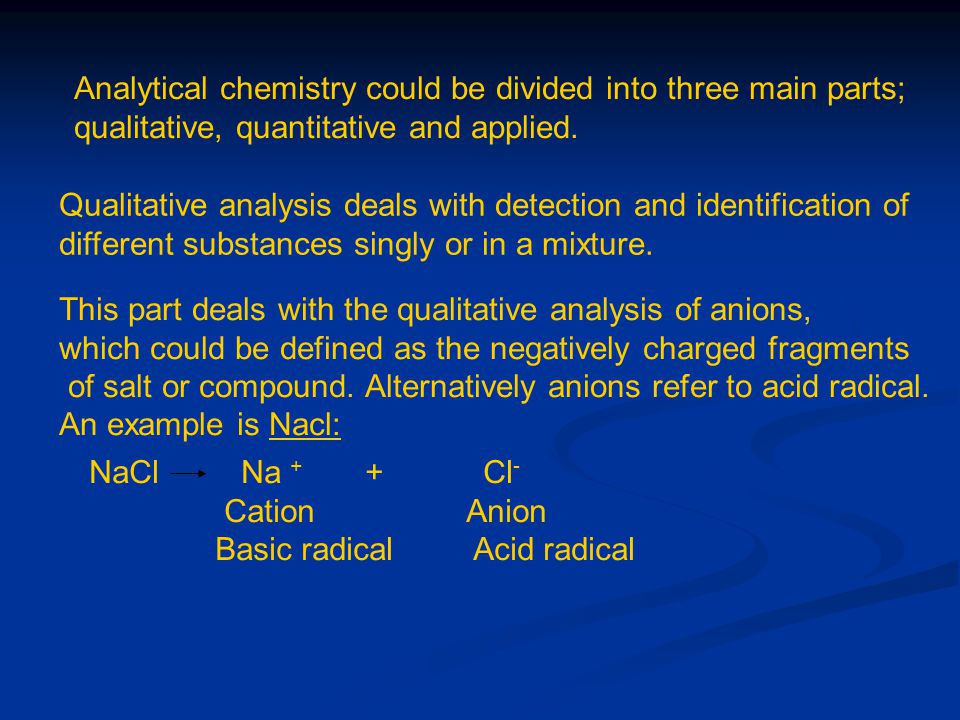 Analytical chemistry could be divided into three main parts;