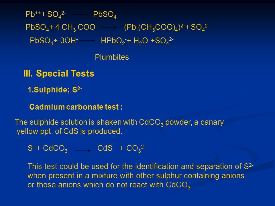 III. Special Tests Pb+++ SO42- PbSO4