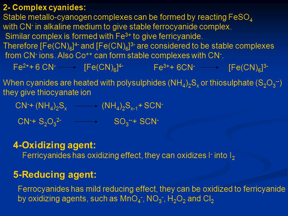 4-Oxidizing agent: 5-Reducing agent: 2- Complex cyanides: