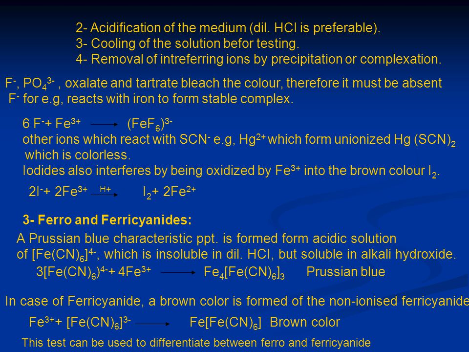 2- Acidification of the medium (dil. HCI is preferable).