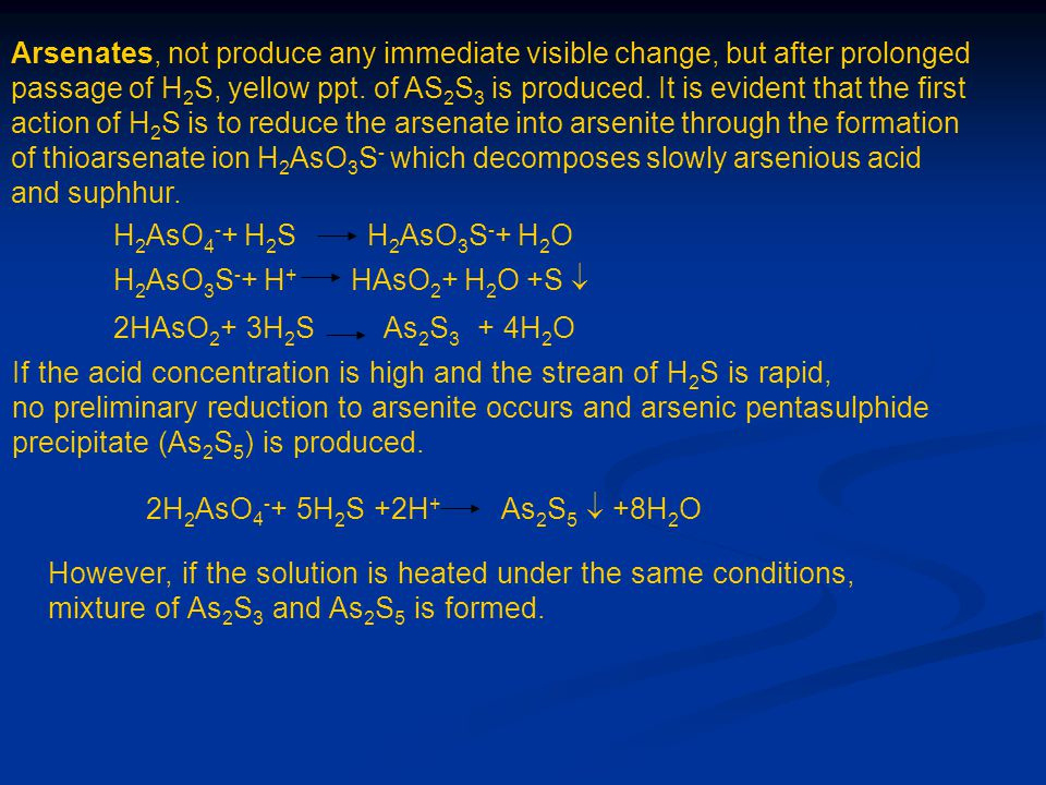 Arsenates, not produce any immediate visible change, but after prolonged