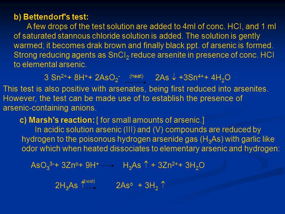 3 Sn2++ 8H++ 2AsO2- (heat) 2As  +3Sn4++ 4H2O