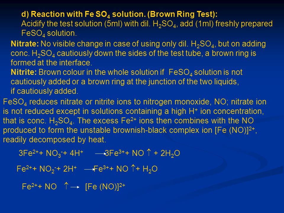 d) Reaction with Fe SO4 solution. (Brown Ring Test):