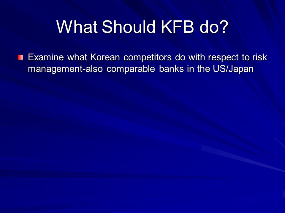 What Should KFB do.