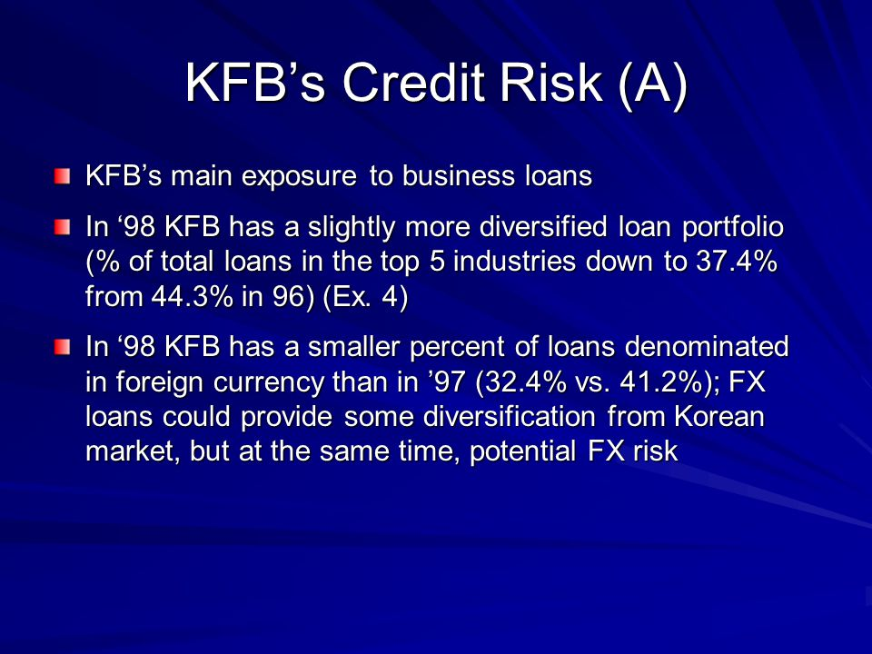 KFB's Credit Risk (A) KFB's main exposure to business loans