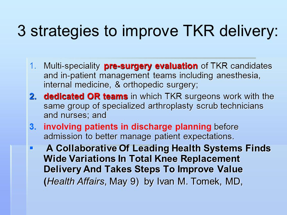 3 strategies to improve TKR delivery: