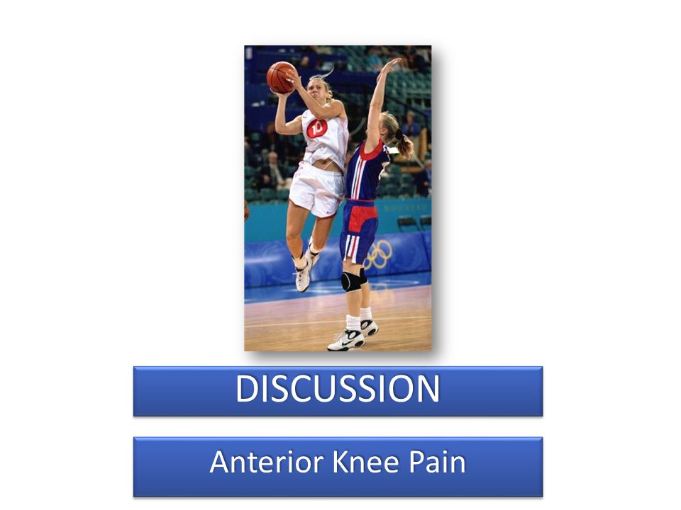 DISCUSSION Anterior Knee Pain