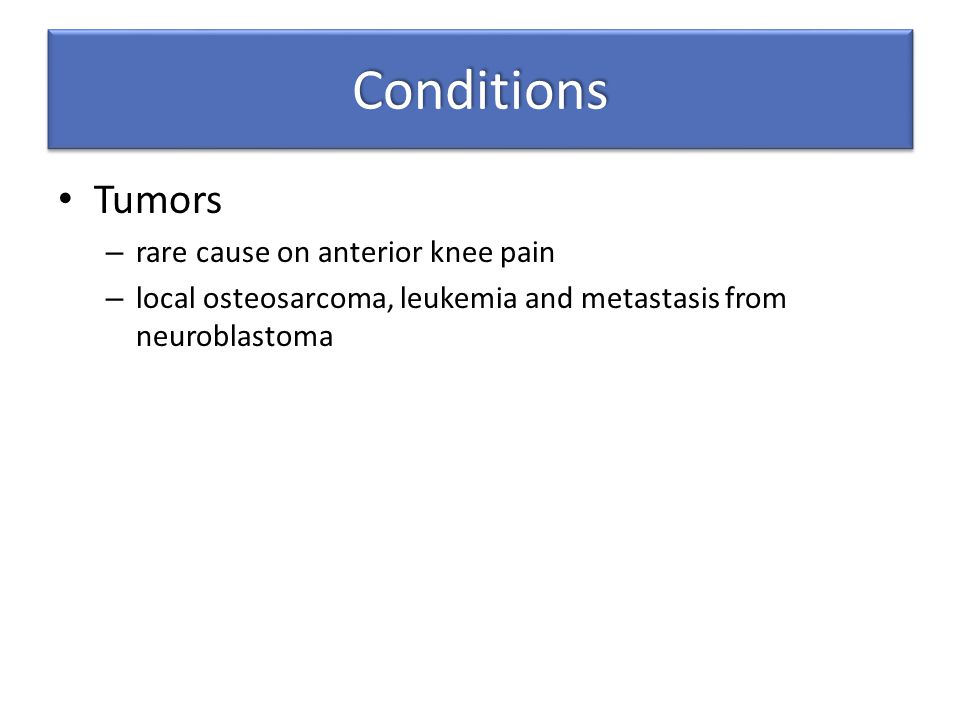 Conditions Tumors rare cause on anterior knee pain