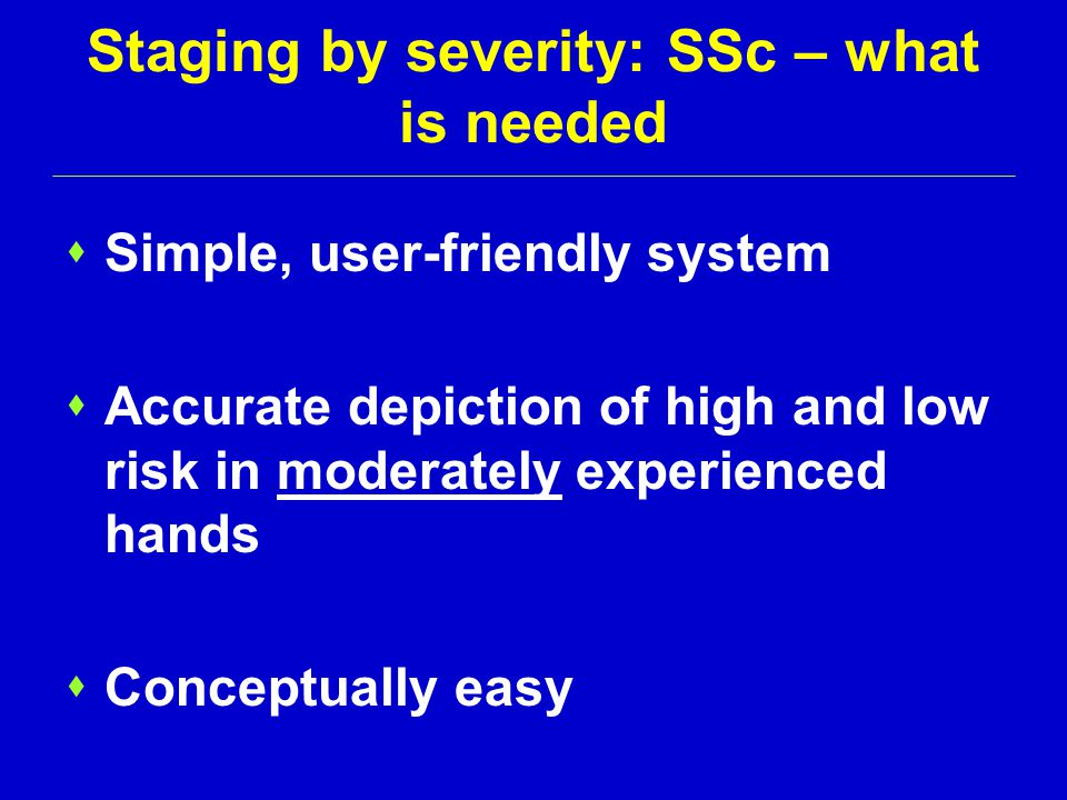 Staging by severity: SSc – what is needed