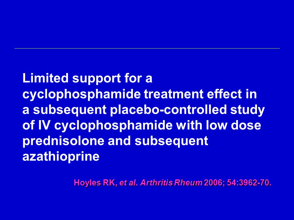 Limited support for a cyclophosphamide treatment effect in a subsequent placebo-controlled study of IV cyclophosphamide with low dose prednisolone and subsequent azathioprine