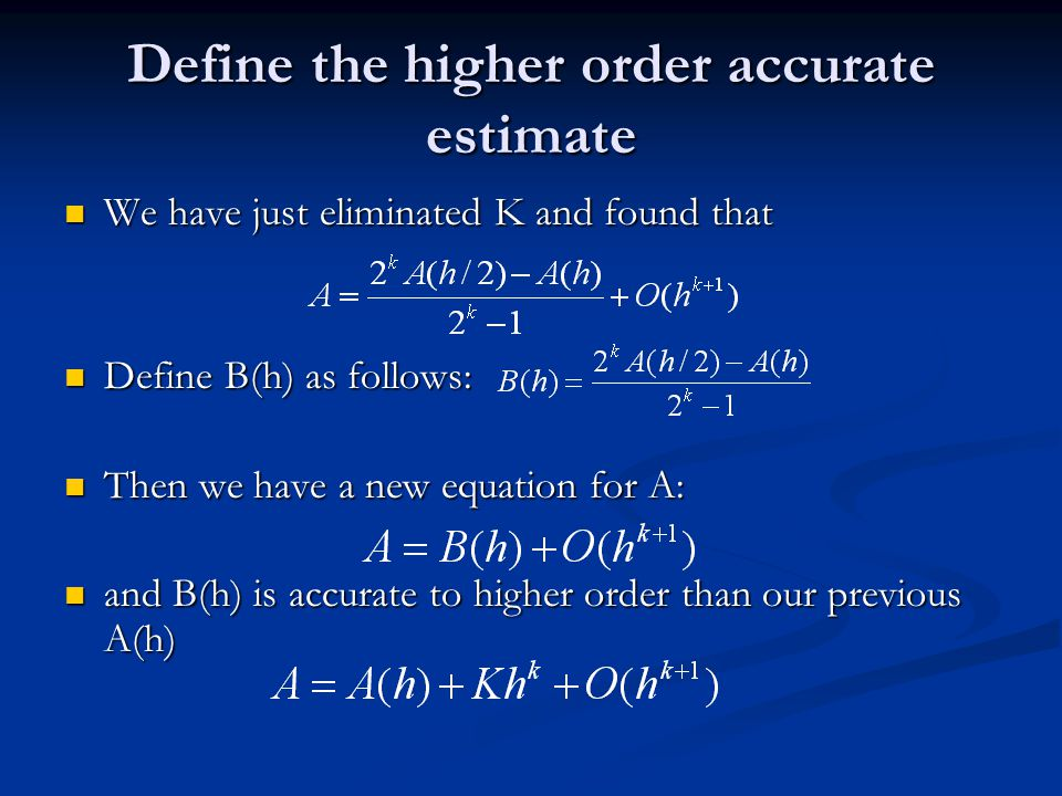 Define the higher order accurate estimate