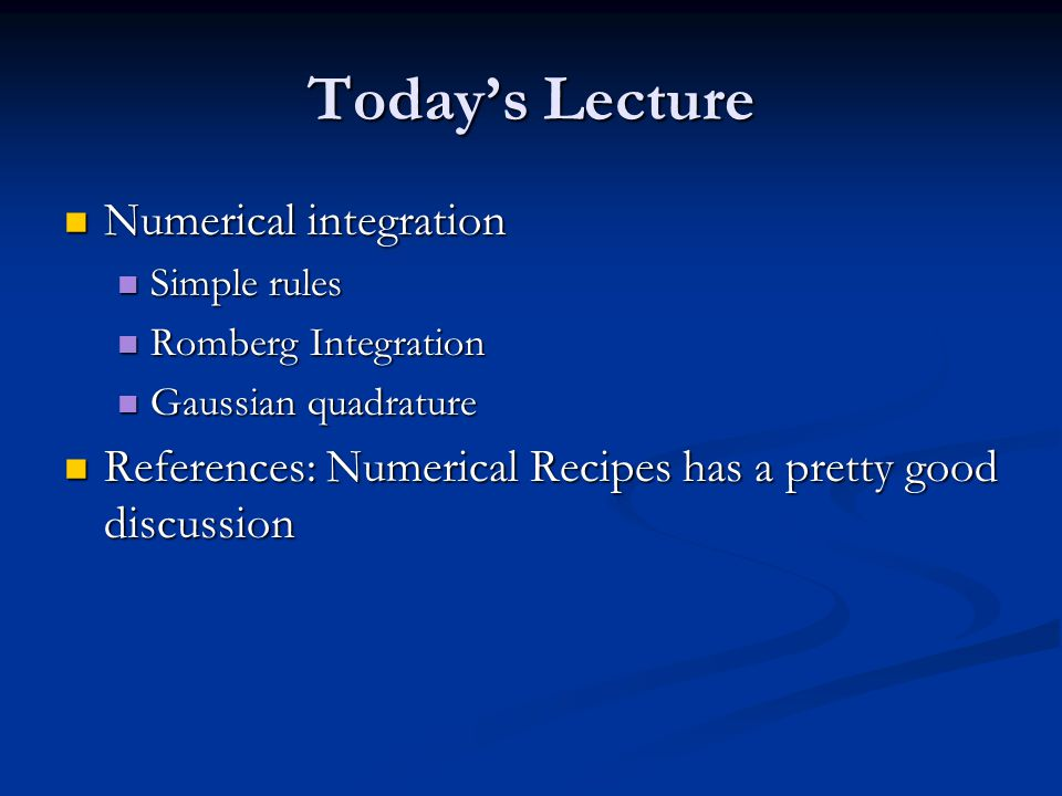 Today's Lecture Numerical integration
