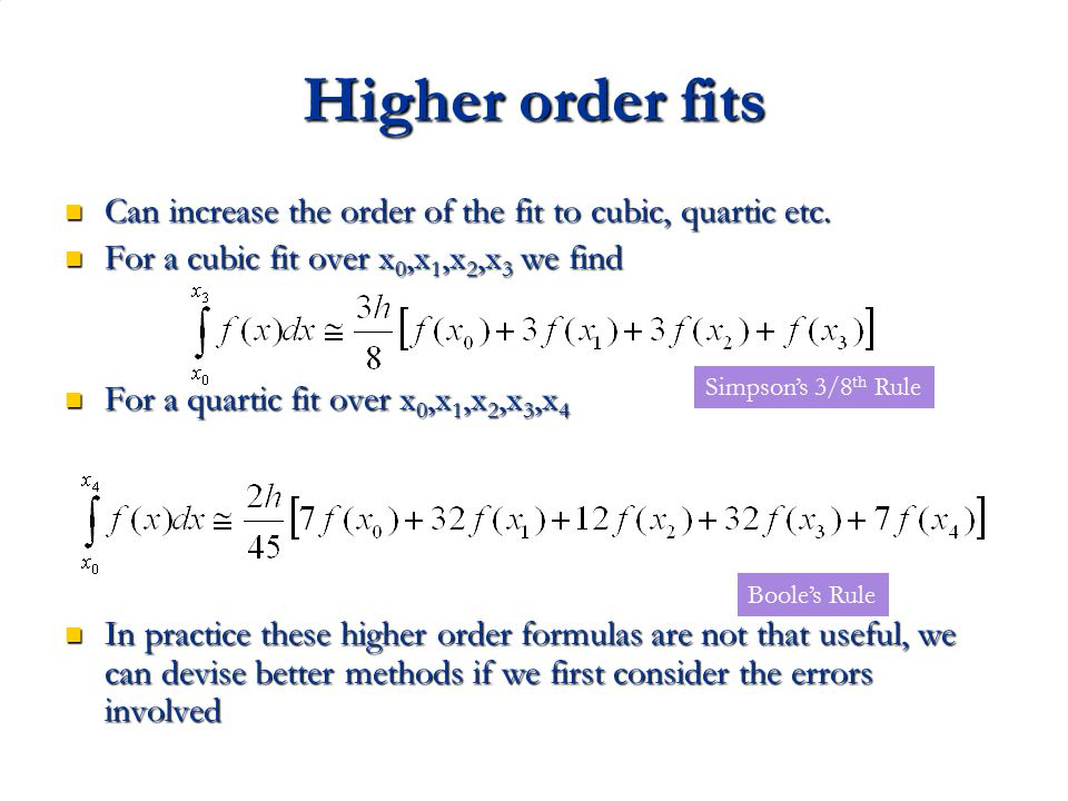 Higher order fits Can increase the order of the fit to cubic, quartic etc. For a cubic fit over x0,x1,x2,x3 we find.