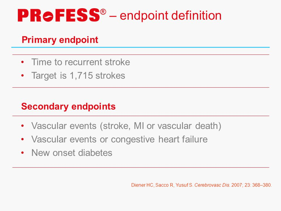 – endpoint definition ® Primary endpoint Time to recurrent stroke