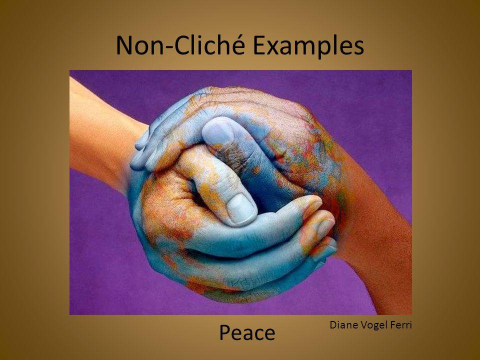Non-Cliché Examples Peace Diane Vogel Ferri