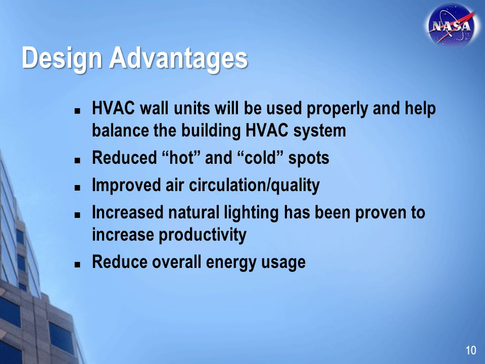 Design Advantages HVAC wall units will be used properly and help balance the building HVAC system. Reduced hot and cold spots.