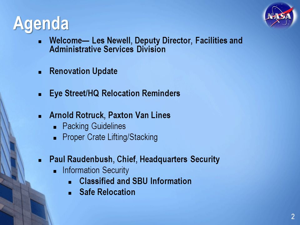 Agenda Welcome— Les Newell, Deputy Director, Facilities and Administrative Services Division. Renovation Update.