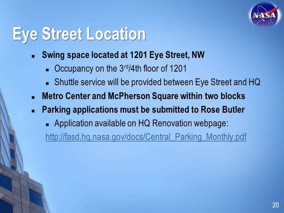 Eye Street Location Swing space located at 1201 Eye Street, NW