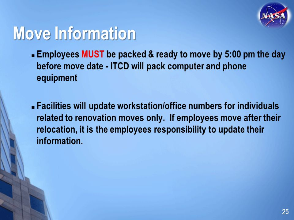 Move Information Employees MUST be packed & ready to move by 5:00 pm the day before move date - ITCD will pack computer and phone equipment.