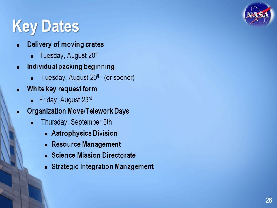 Key Dates Delivery of moving crates Tuesday, August 20th